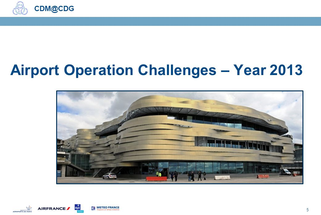 5 CDM@CDG Airport Operation Challenges – Year 2013