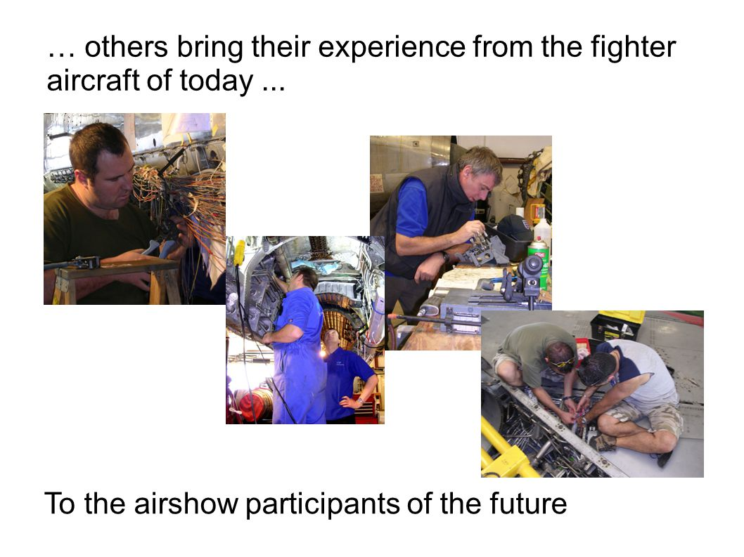 … others bring their experience from the fighter aircraft of today...