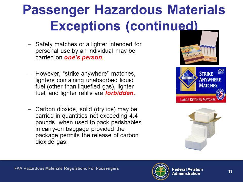 FAA Hazardous Materials Regulations For Passengers 11 Federal Aviation Administration Passenger Hazardous Materials Exceptions (continued) –Safety mat