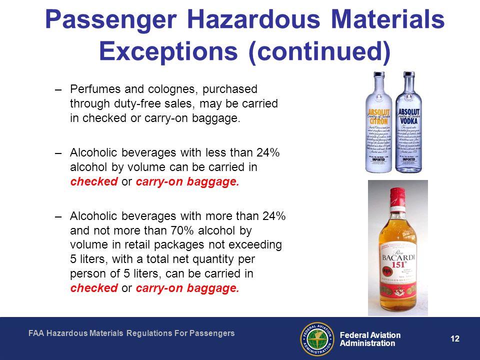 FAA Hazardous Materials Regulations For Passengers 12 Federal Aviation Administration Passenger Hazardous Materials Exceptions (continued) –Perfumes a