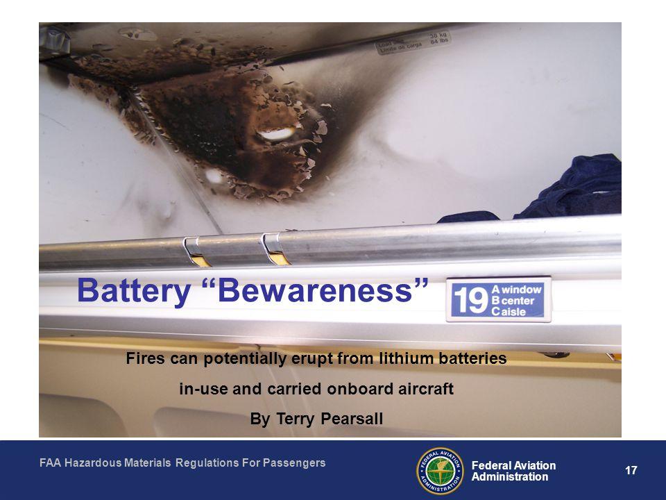 FAA Hazardous Materials Regulations For Passengers 17 Federal Aviation Administration Battery Bewareness Fires can potentially erupt from lithium batt