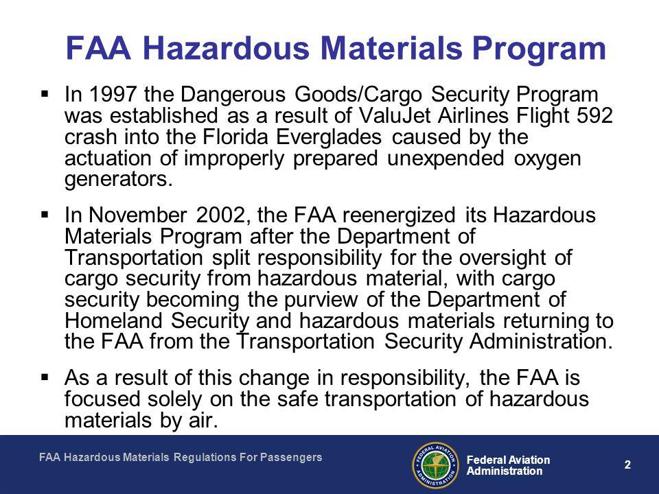 FAA Hazardous Materials Regulations For Passengers 2 Federal Aviation Administration FAA Hazardous Materials Program In 1997 the Dangerous Goods/Cargo