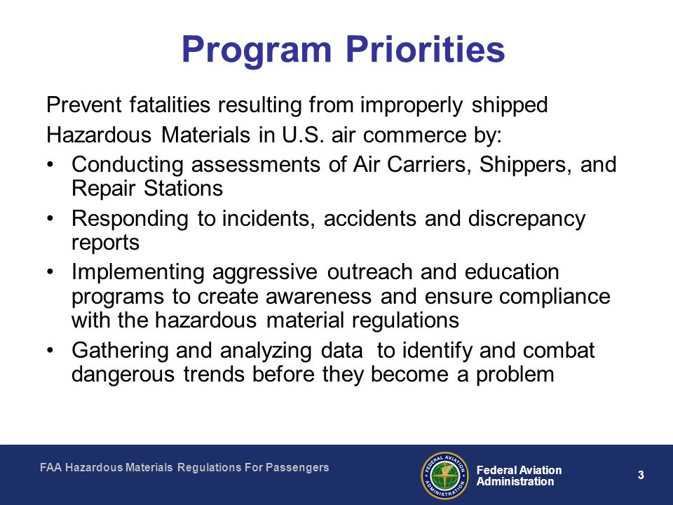 FAA Hazardous Materials Regulations For Passengers 3 Federal Aviation Administration Program Priorities Prevent fatalities resulting from improperly s