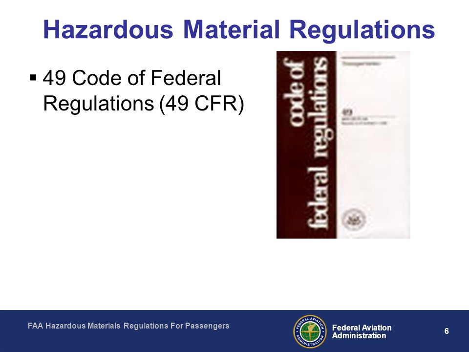 FAA Hazardous Materials Regulations For Passengers 6 Federal Aviation Administration Hazardous Material Regulations 49 Code of Federal Regulations (49 CFR)