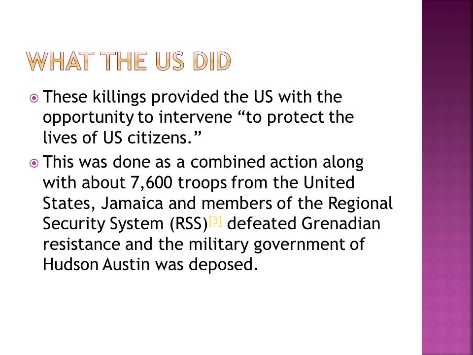 These killings provided the US with the opportunity to intervene to protect the lives of US citizens. This was done as a combined action along with ab