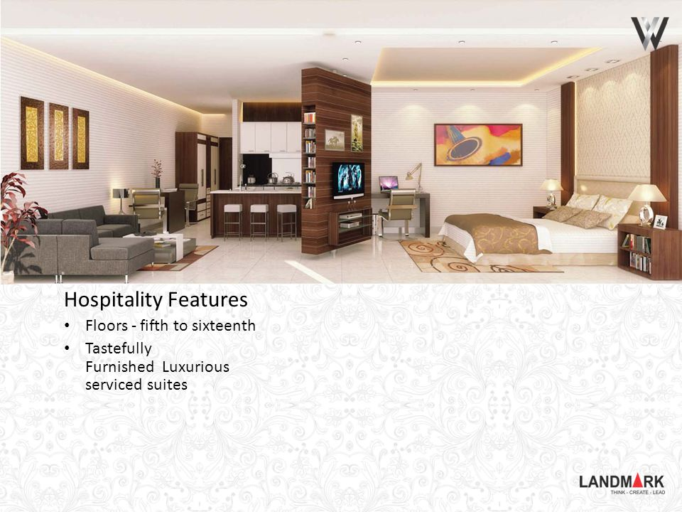 Hospitality Features Floors - fifth to sixteenth Tastefully Furnished Luxurious serviced suites