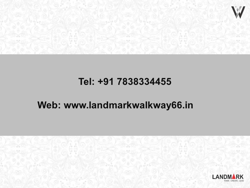 Tel: +91 7838334455 Web: www.landmarkwalkway66.in