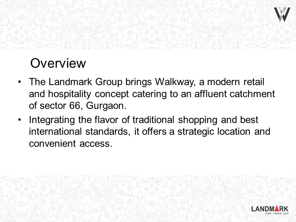 Overview The Landmark Group brings Walkway, a modern retail and hospitality concept catering to an affluent catchment of sector 66, Gurgaon.