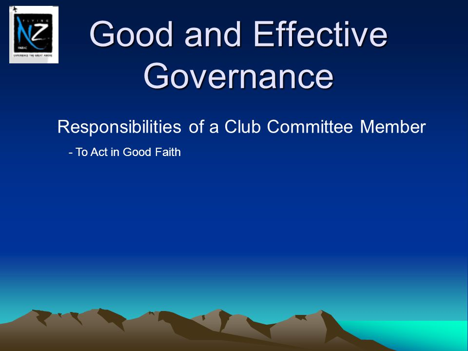 Good and Effective Governance Responsibilities of a Club Committee Member - To Act in Good Faith
