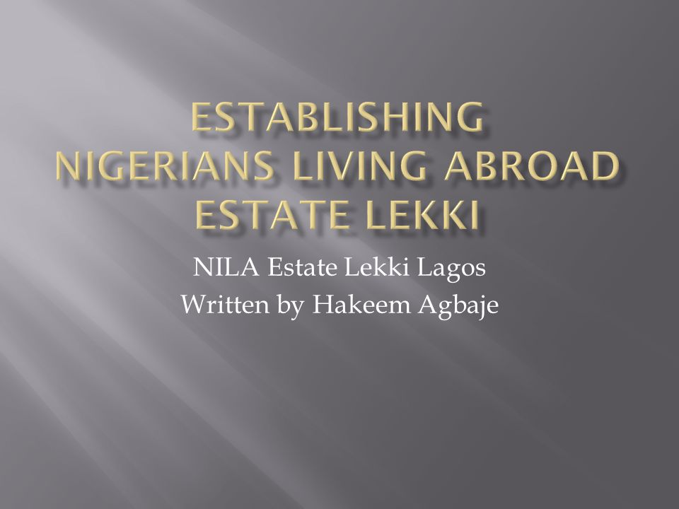 NILA Estate Lekki Lagos Written by Hakeem Agbaje
