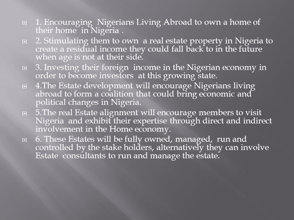 1. Encouraging Nigerians Living Abroad to own a home of their home in Nigeria.
