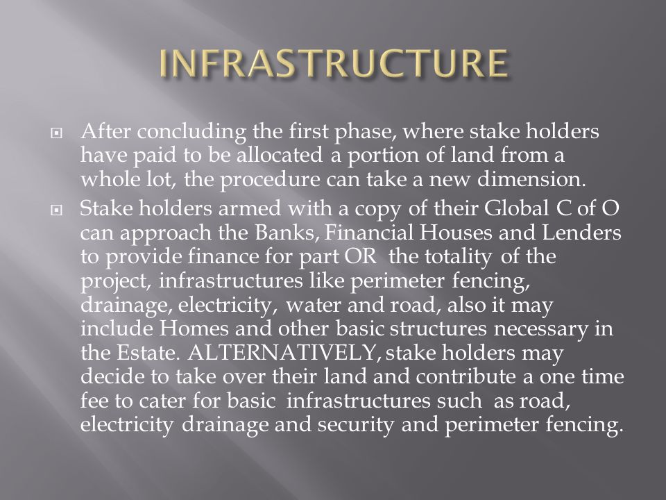 After concluding the first phase, where stake holders have paid to be allocated a portion of land from a whole lot, the procedure can take a new dimension.