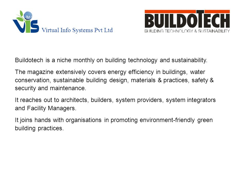 Virtual Info Systems Pvt Ltd Buildotech is a niche monthly on building technology and sustainability.