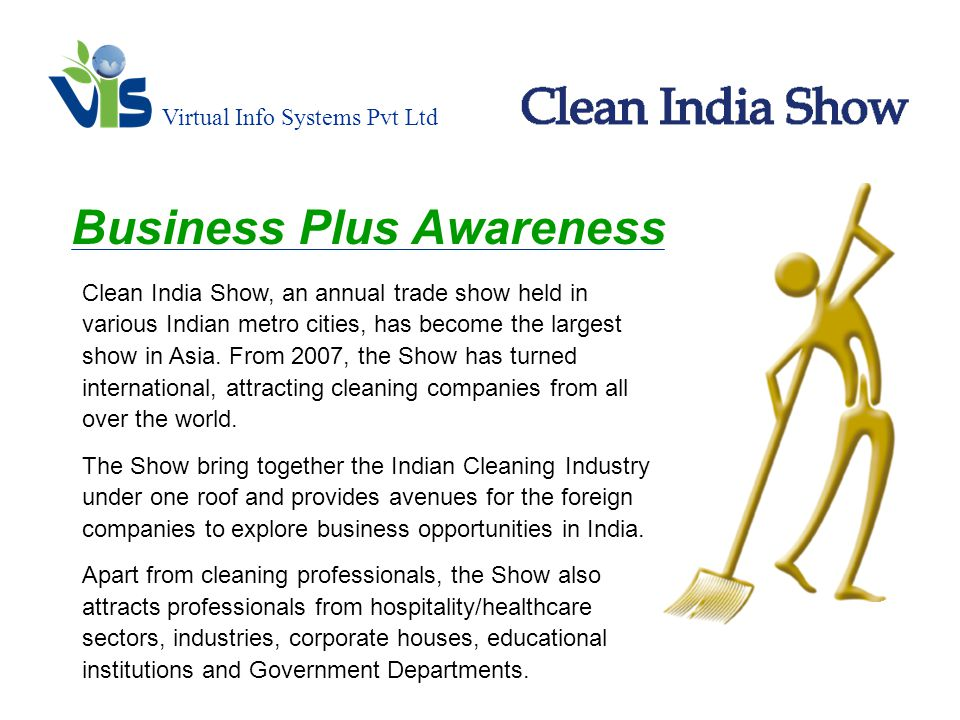 Virtual Info Systems Pvt Ltd Business Plus Awareness Clean India Show, an annual trade show held in various Indian metro cities, has become the largest show in Asia.