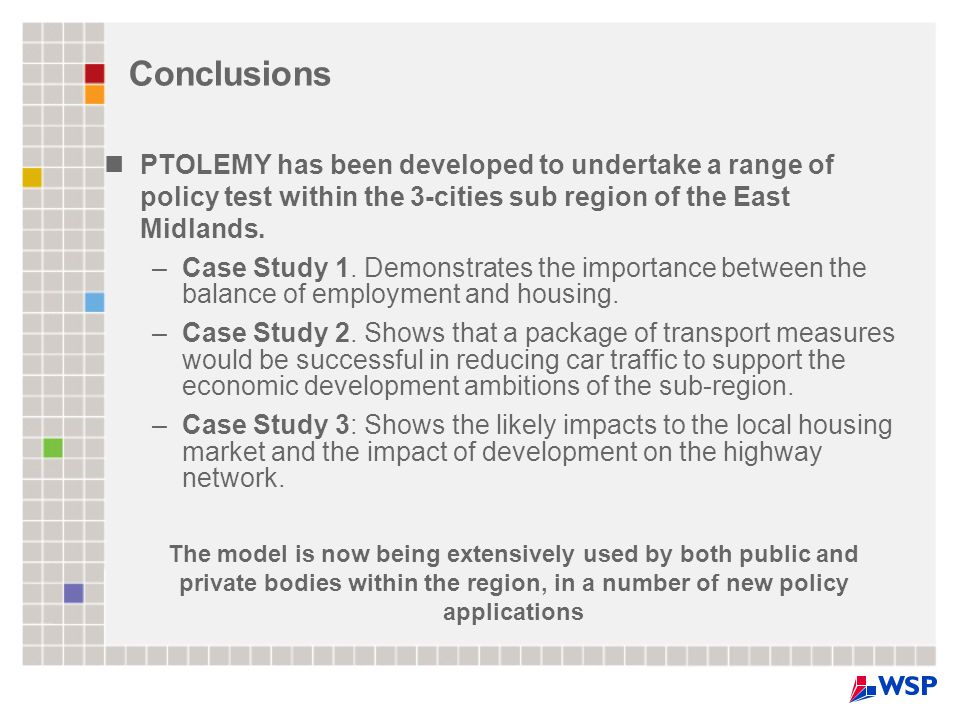 Conclusions PTOLEMY has been developed to undertake a range of policy test within the 3-cities sub region of the East Midlands.