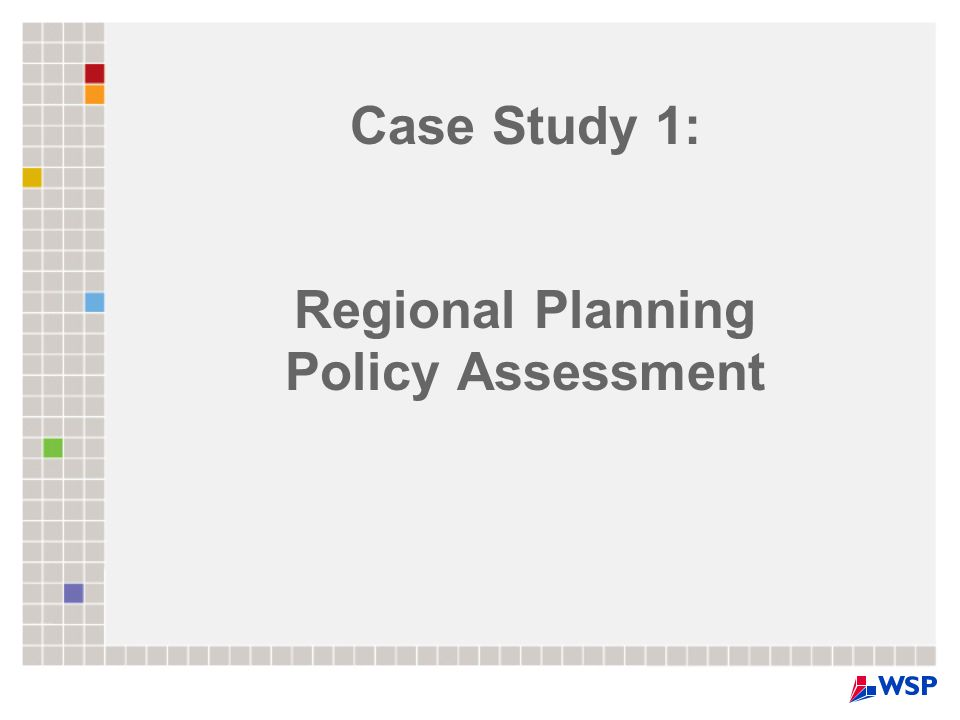 Case Study 1: Regional Planning Policy Assessment