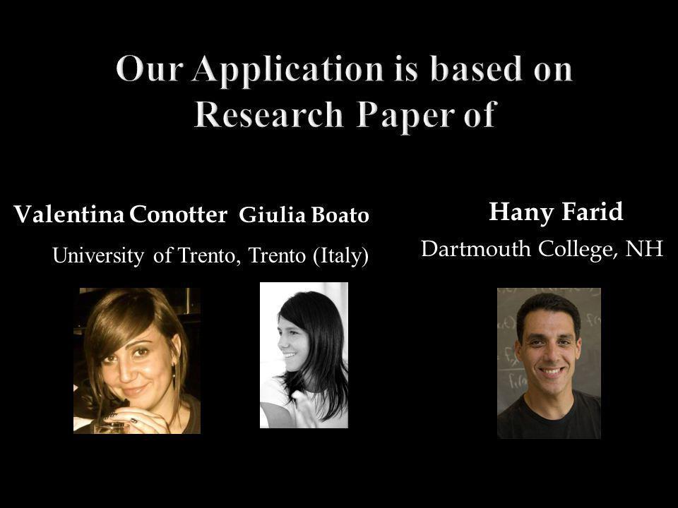 Valentina Conotter Hany Farid Giulia Boato Dartmouth College, NH University of Trento, Trento (Italy)