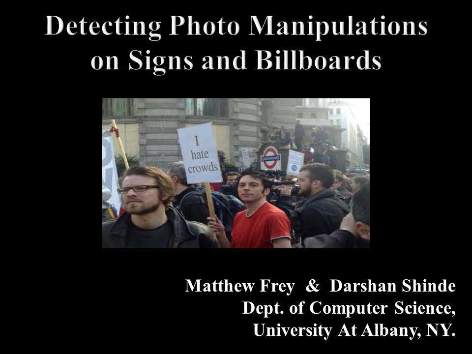 Matthew Frey & Darshan Shinde Dept. of Computer Science, University At Albany, NY.