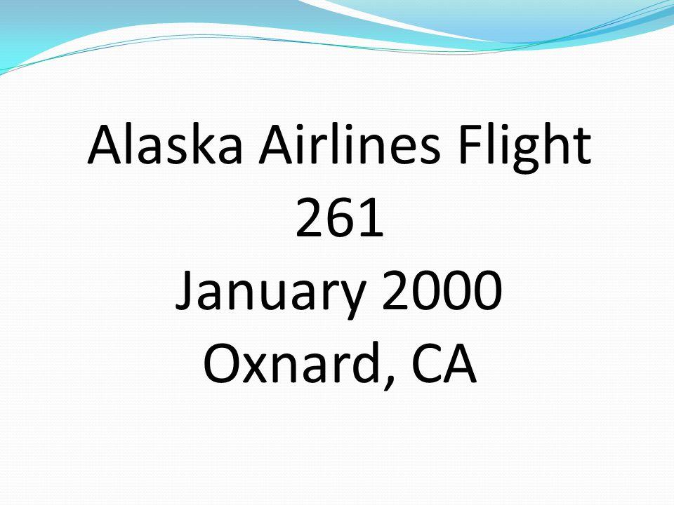 Alaska Airlines Flight 261 January 2000 Oxnard, CA