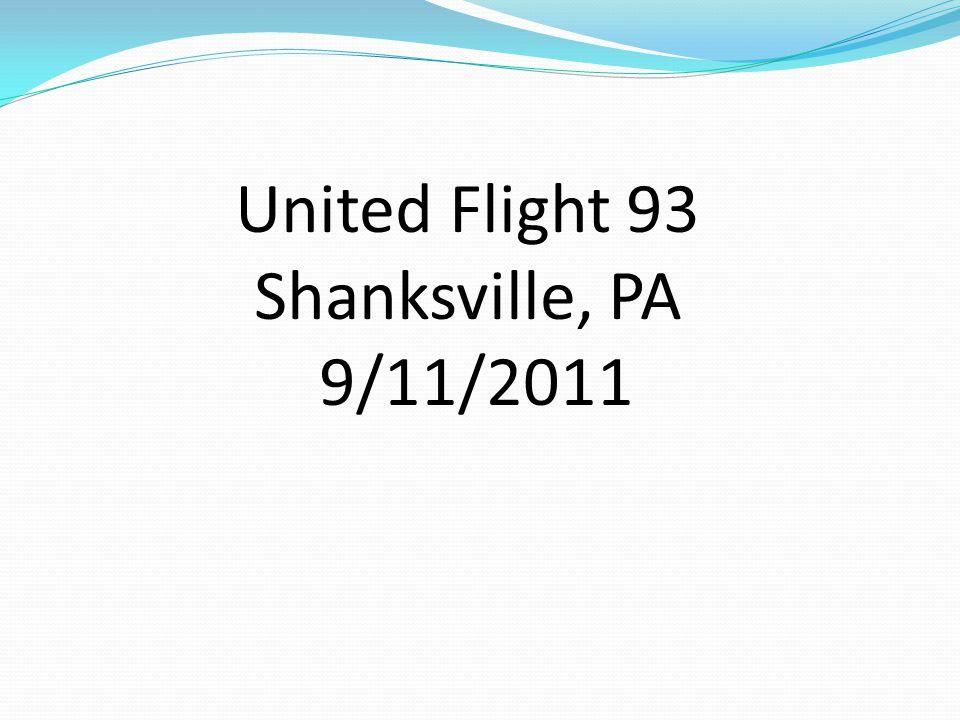 United Flight 93 Shanksville, PA 9/11/2011