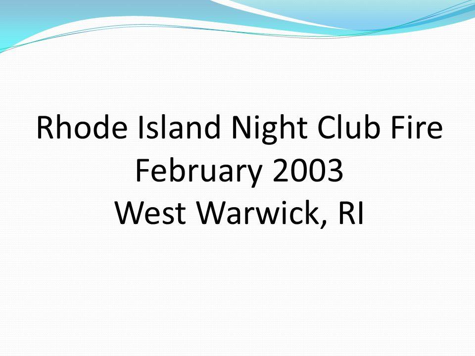 Rhode Island Night Club Fire February 2003 West Warwick, RI