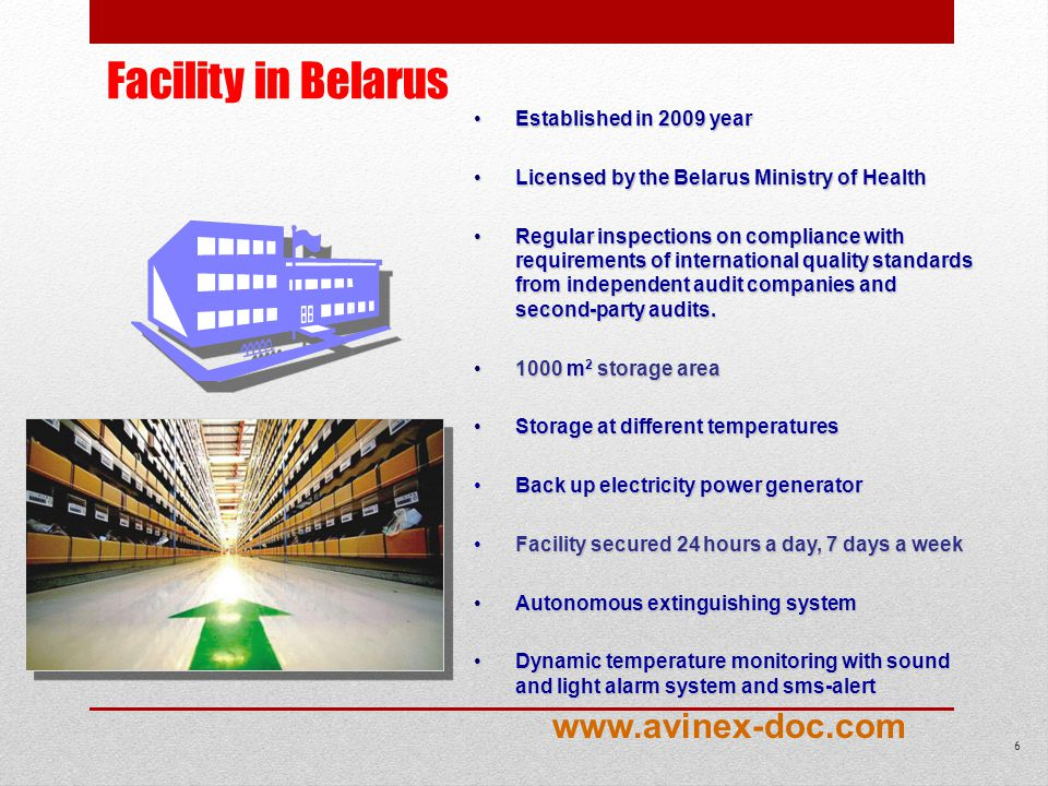 Facility in Belarus Established in 2009 yearEstablished in 2009 year Licensed by the Belarus Ministry of HealthLicensed by the Belarus Ministry of Health Regular inspections on compliance with requirements of international quality standards from independent audit companies and second-party audits.Regular inspections on compliance with requirements of international quality standards from independent audit companies and second-party audits.