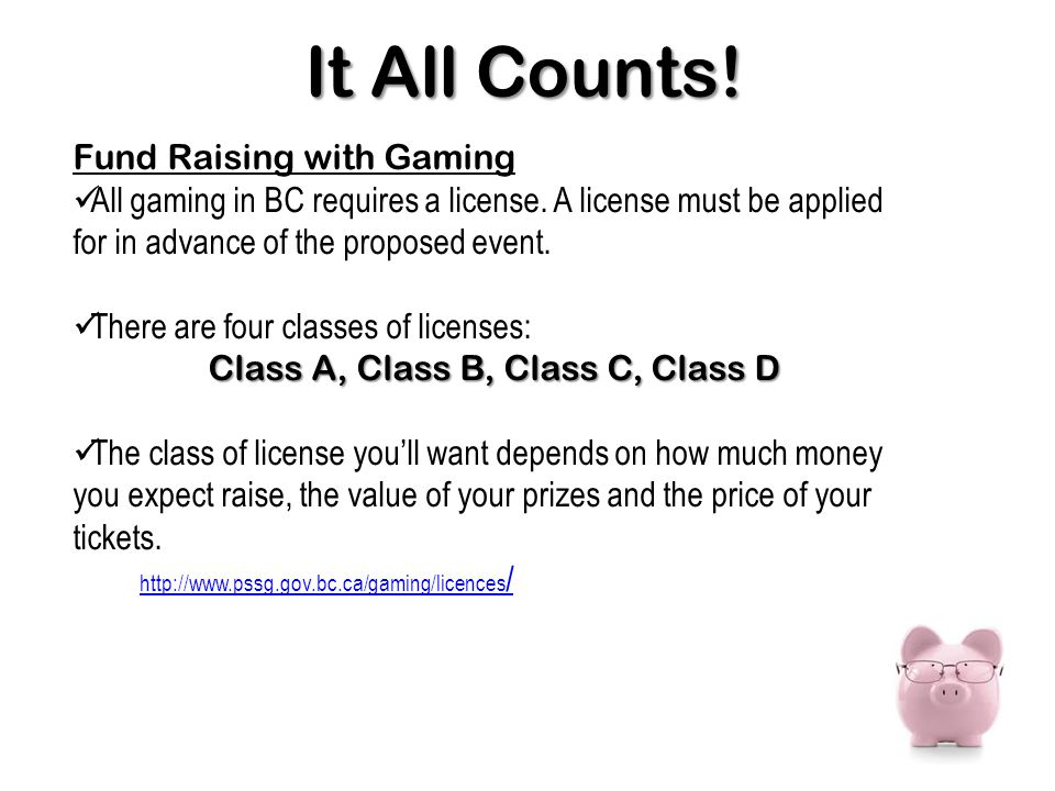 Fund Raising with Gaming All gaming in BC requires a license.