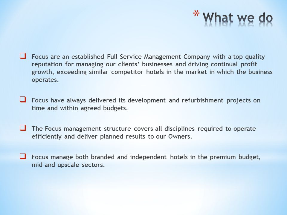 Focus are an established Full Service Management Company with a top quality reputation for managing our clients businesses and driving continual profi
