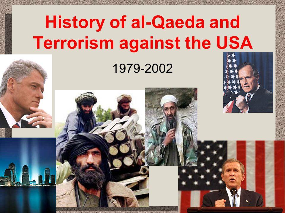 History of al-Qaeda and Terrorism against the USA 1979-2002