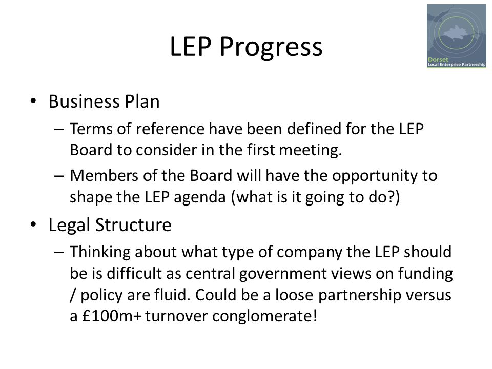LEP Progress Business Plan – Terms of reference have been defined for the LEP Board to consider in the first meeting.