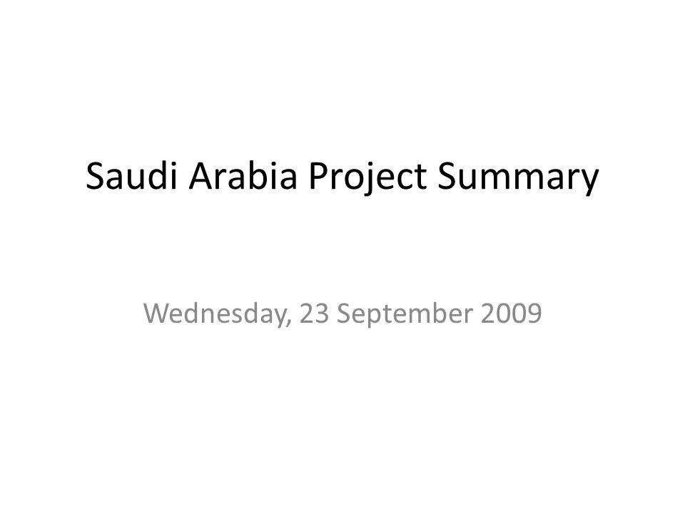 Saudi Arabia Project Summary Wednesday, 23 September 2009