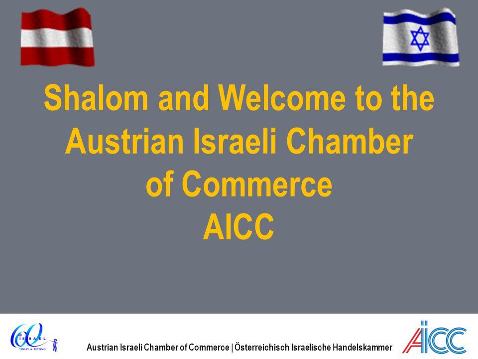 Austrian Israeli Chamber of Commerce | Österreichisch Israelische Handelskammer Shalom and Welcome to the Austrian Israeli Chamber of Commerce AICC