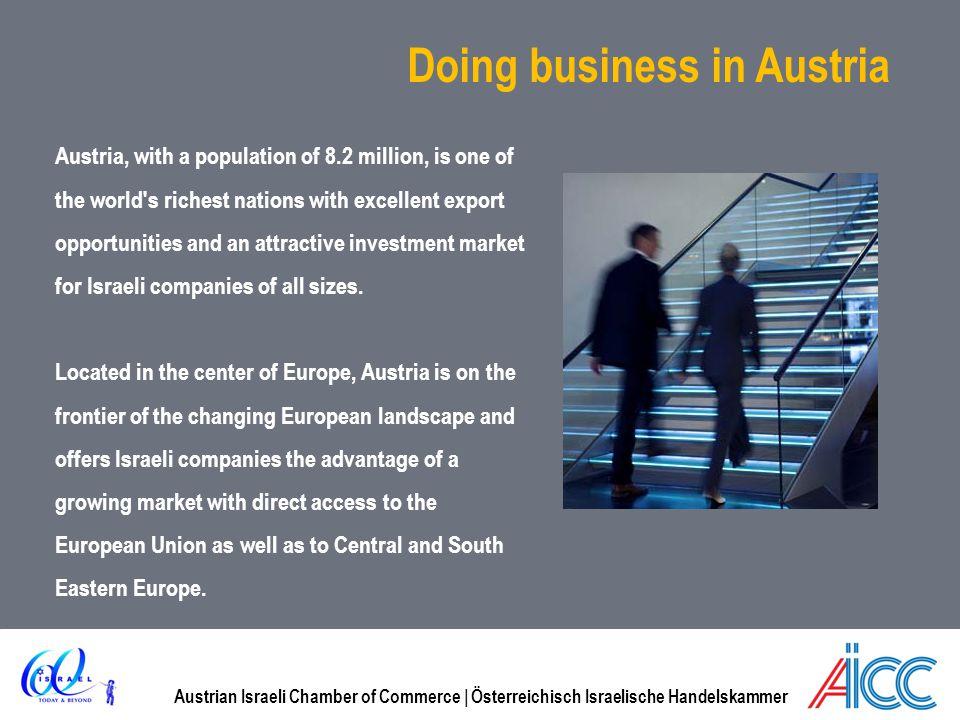 Austrian Israeli Chamber of Commerce | Österreichisch Israelische Handelskammer Doing business in Austria Austria, with a population of 8.2 million, i
