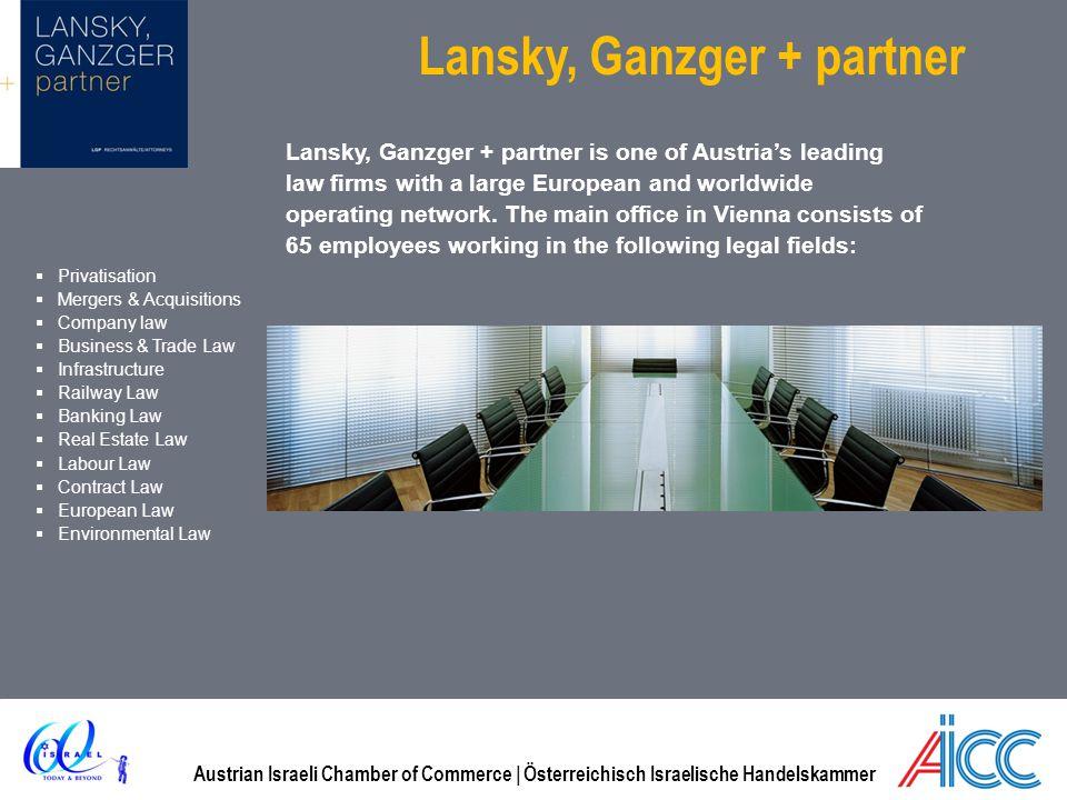 Austrian Israeli Chamber of Commerce | Österreichisch Israelische Handelskammer Lansky, Ganzger + partner Lansky, Ganzger + partner is one of Austrias leading law firms with a large European and worldwide operating network.