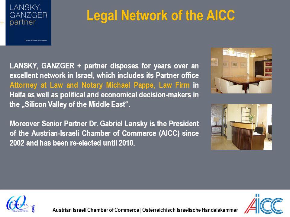 Austrian Israeli Chamber of Commerce | Österreichisch Israelische Handelskammer Legal Network of the AICC LANSKY, GANZGER + partner disposes for years