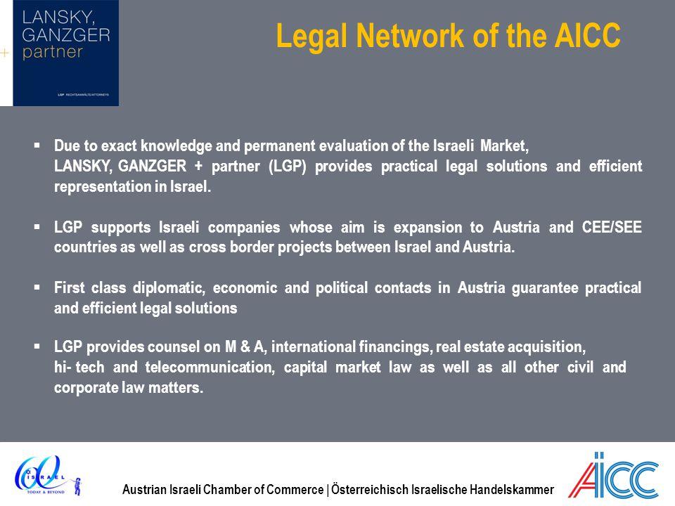 Austrian Israeli Chamber of Commerce | Österreichisch Israelische Handelskammer Legal Network of the AICC Due to exact knowledge and permanent evaluat