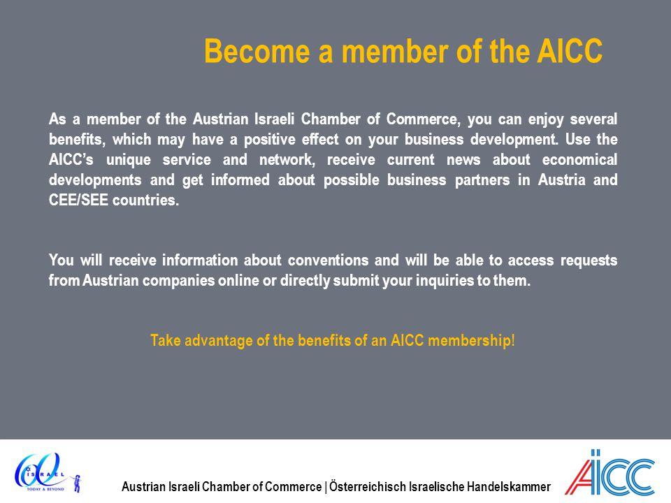 Austrian Israeli Chamber of Commerce | Österreichisch Israelische Handelskammer Become a member of the AICC As a member of the Austrian Israeli Chambe