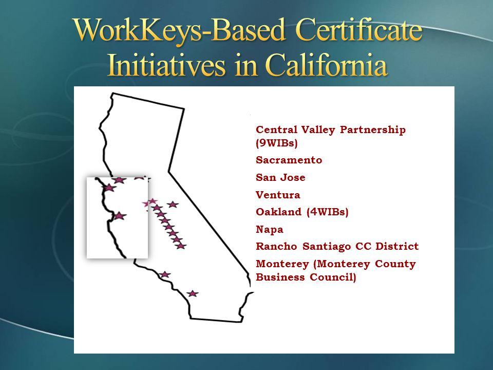 Central Valley Partnership (9WIBs) Sacramento San Jose Ventura Oakland (4WIBs) Napa Rancho Santiago CC District Monterey (Monterey County Business Cou