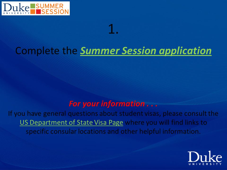 1. Complete the Summer Session applicationSummer Session application For your information...