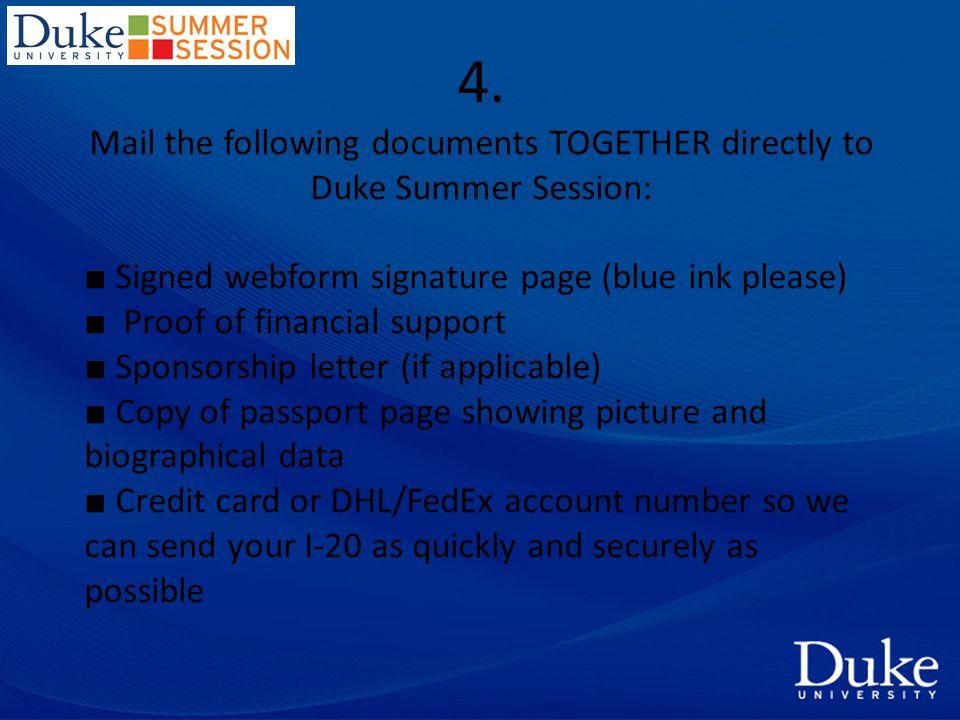 5.Summer Session mailing address: Kim Price Duke Summer Session 8 East Campus Dr.