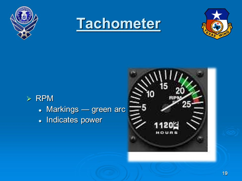 19 Tachometer RPM RPM Markings green arc Markings green arc Indicates power Indicates power