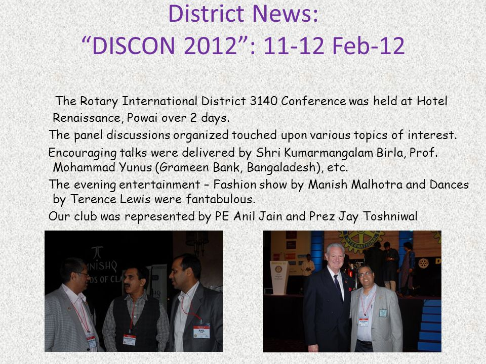 District News: DISCON 2012: Feb-12 The Rotary International District 3140 Conference was held at Hotel Renaissance, Powai over 2 days.