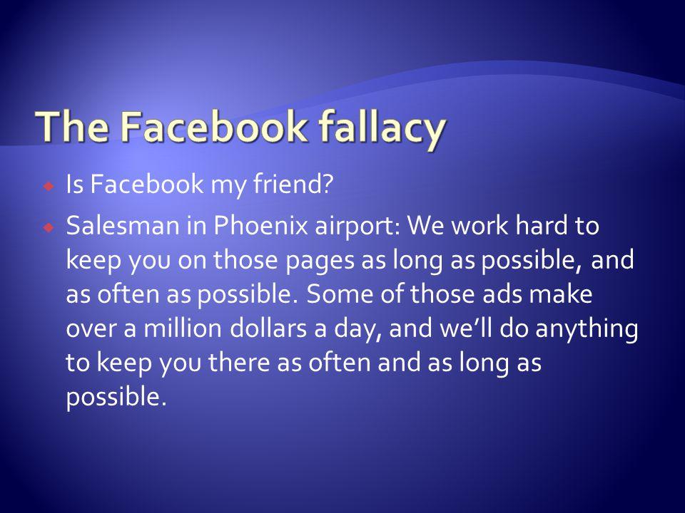 Is Facebook my friend.