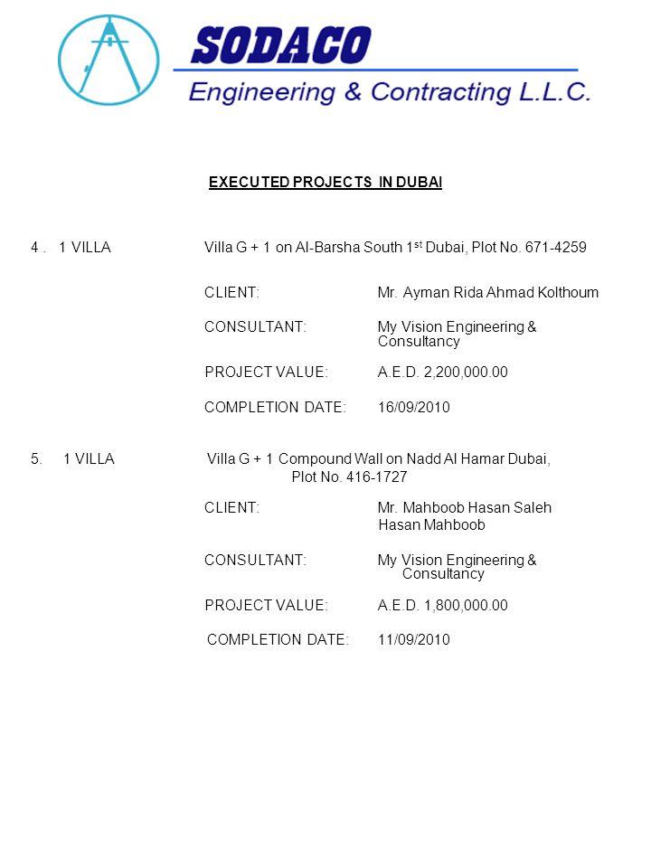 EXECUTED PROJECTS IN DUBAI 4. 1 VILLAVilla G + 1 on Al-Barsha South 1 st Dubai, Plot No.