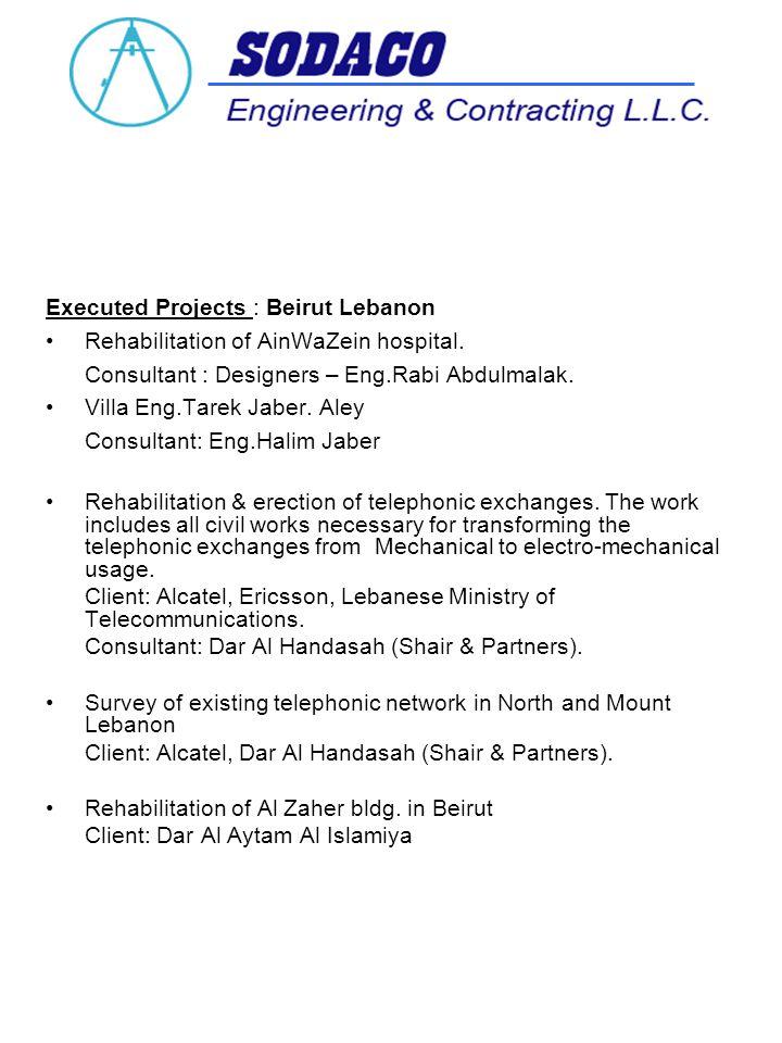 Executed Projects : Beirut Lebanon Rehabilitation of AinWaZein hospital.