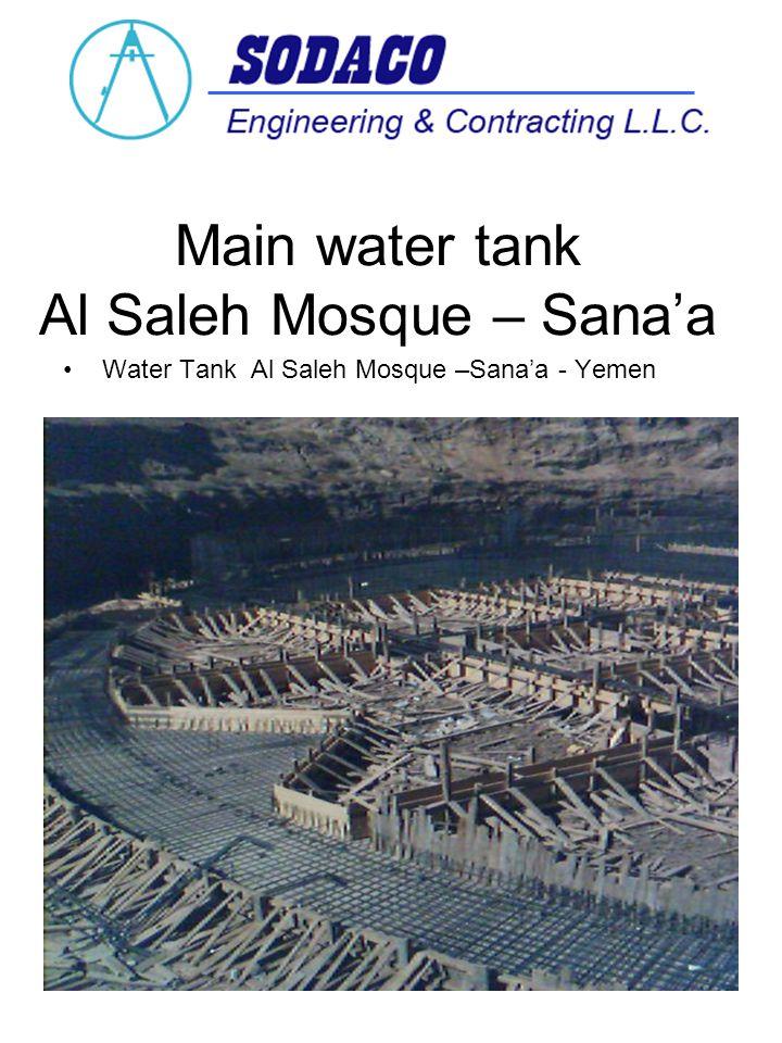Main water tank Al Saleh Mosque – Sanaa Water Tank Al Saleh Mosque –Sanaa - Yemen