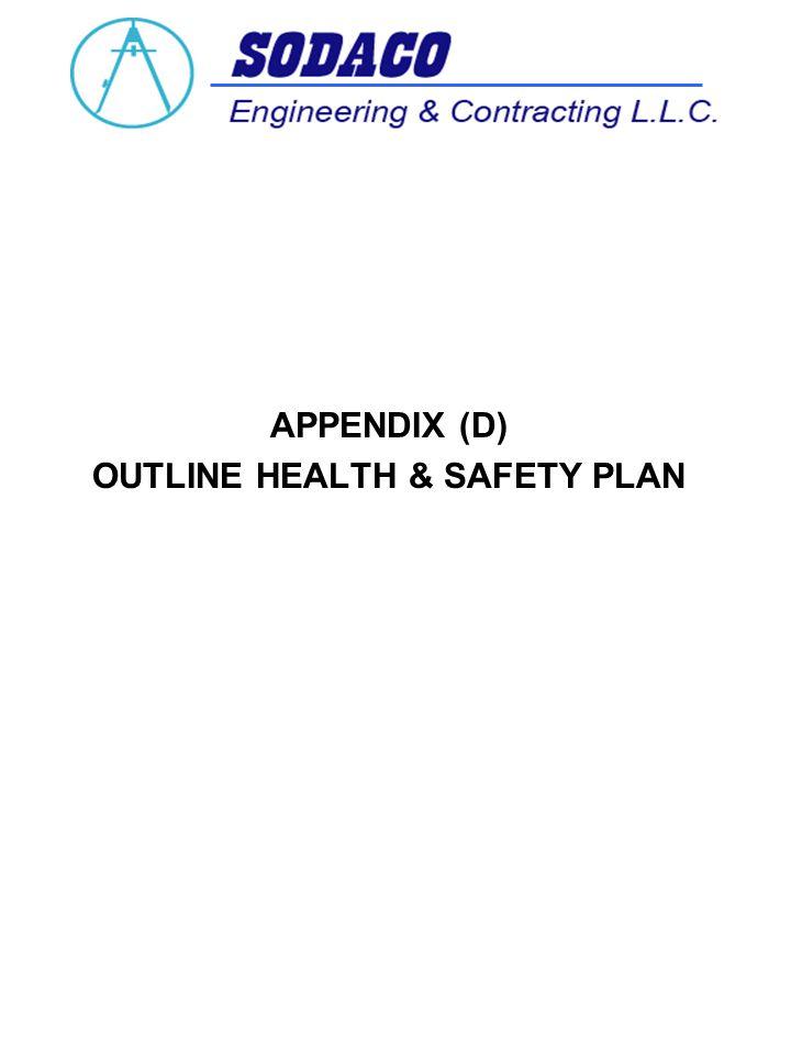 APPENDIX (D) OUTLINE HEALTH & SAFETY PLAN
