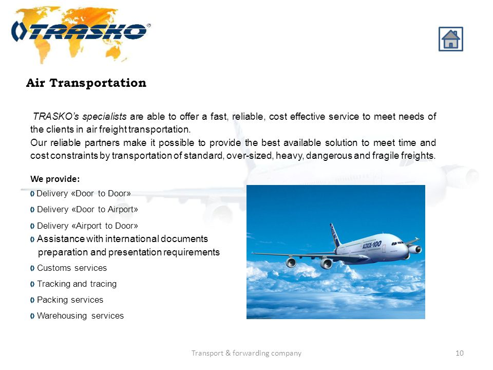 Transport & forwarding company10 Air Transportation TRASKOs specialists are able to offer a fast, reliable, cost effective service to meet needs of th