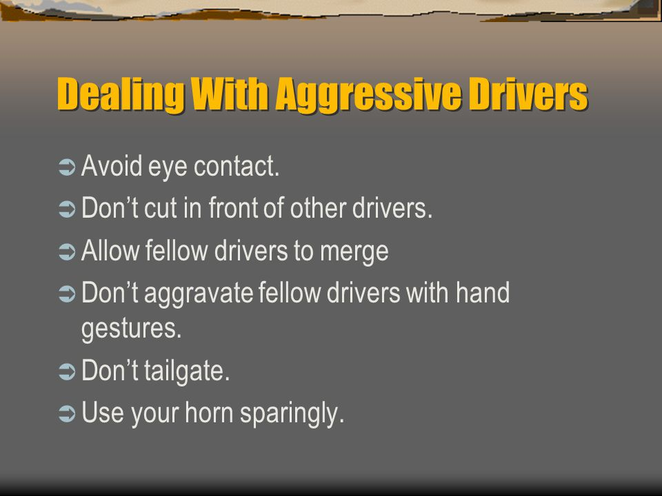 Defensive Driving Theories Drive with courtesy Be calm when driving Concentrate when driving Drive cautiously