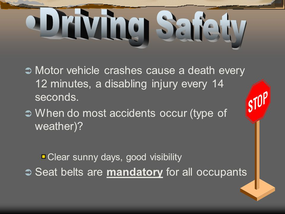 Motor vehicle crashes cause a death every 12 minutes, a disabling injury every 14 seconds.